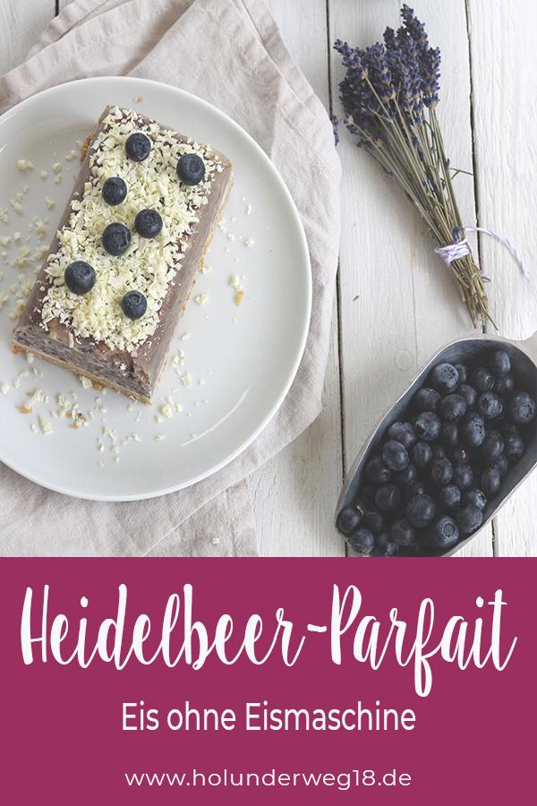 Rezept für Heidelbeer-Parfait - Parfait einfach selbstgemacht. Holunderweg18