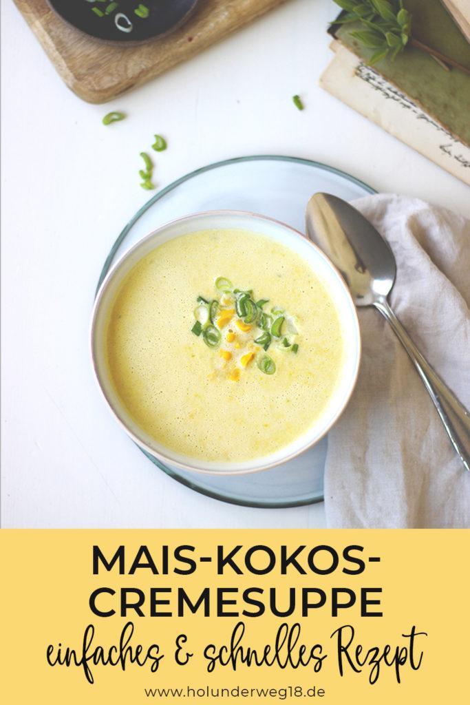 einfaches und schnelles Suppenrezept: Mais-Kokos-Cremesuppe